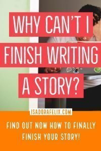 Why can't I finish writing a story?