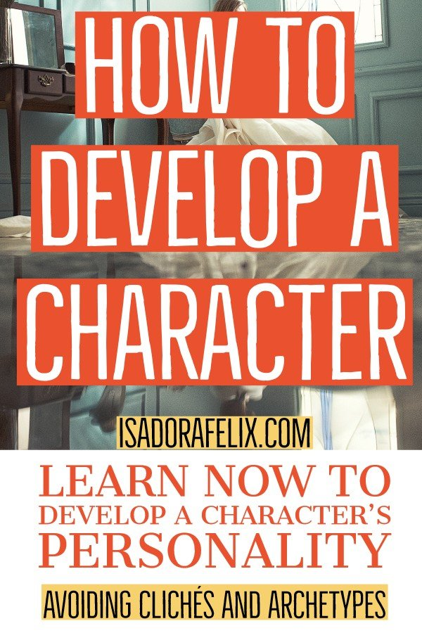 How to Develop a Character: How to Develop a Character's Personality