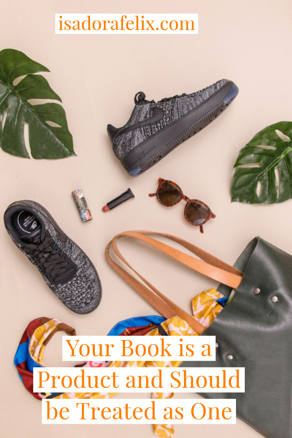 Your Book is a Product and Should be Treated as One