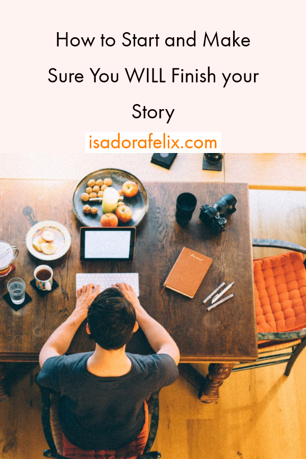 How to Make Sure You WILL Finish your Story