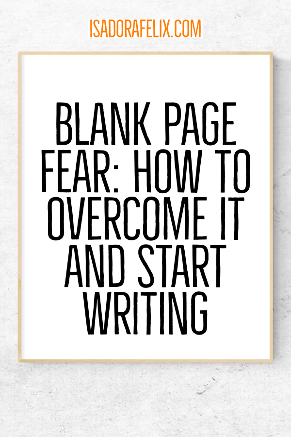 Blank Page Fear: How to Overcome it and Start Writing (Exercise)