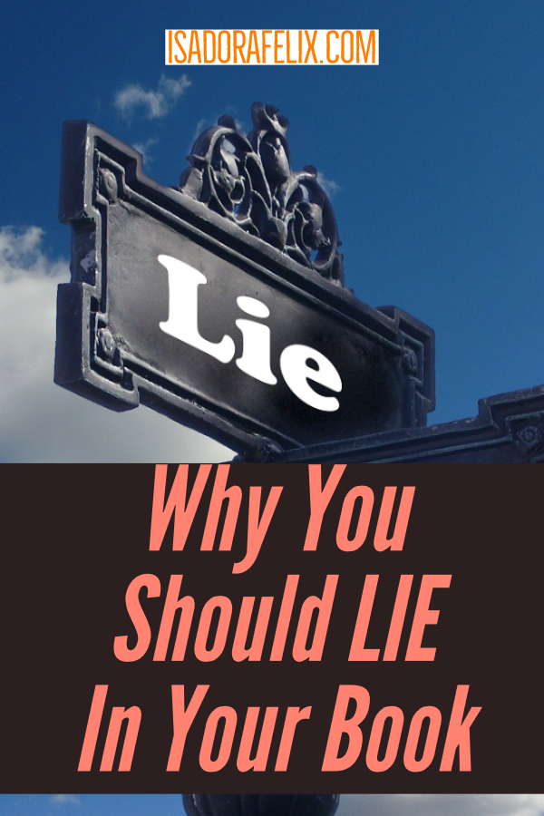 Why You Should LIE In Your Book (But in The Right Way)