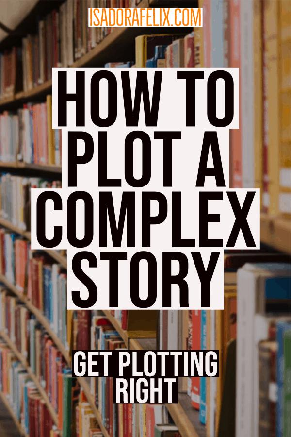 How to Plot a Story: Understand Plotting, Conflict and Climax