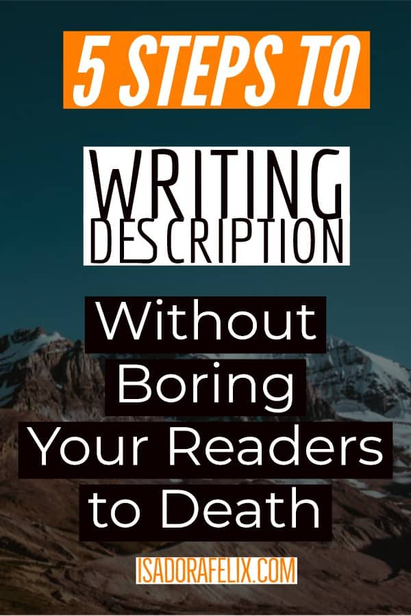 5 Steps to Writing Description Without Boring Your Readers to Death