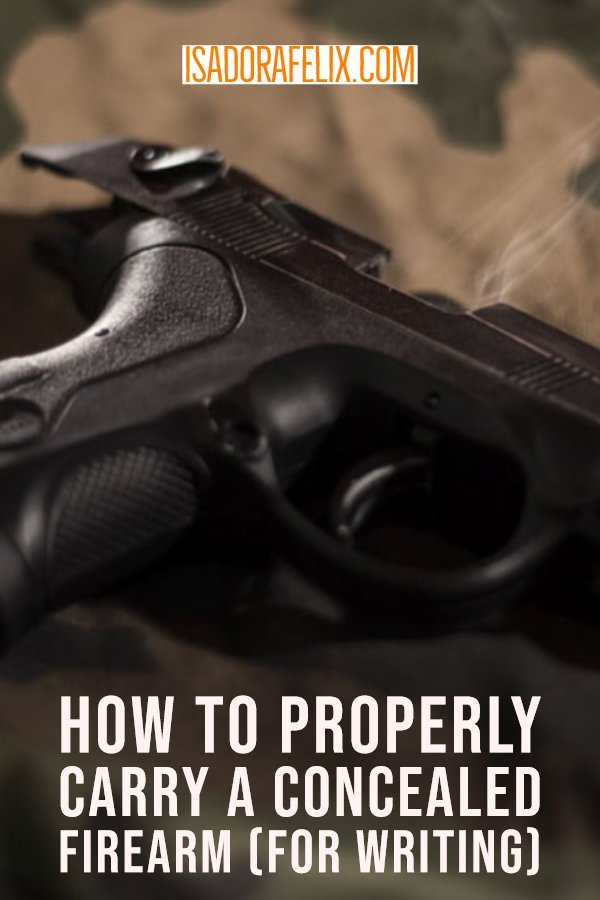 Guest Post: How To Properly Carry A Concealed Firearm (For Writing)